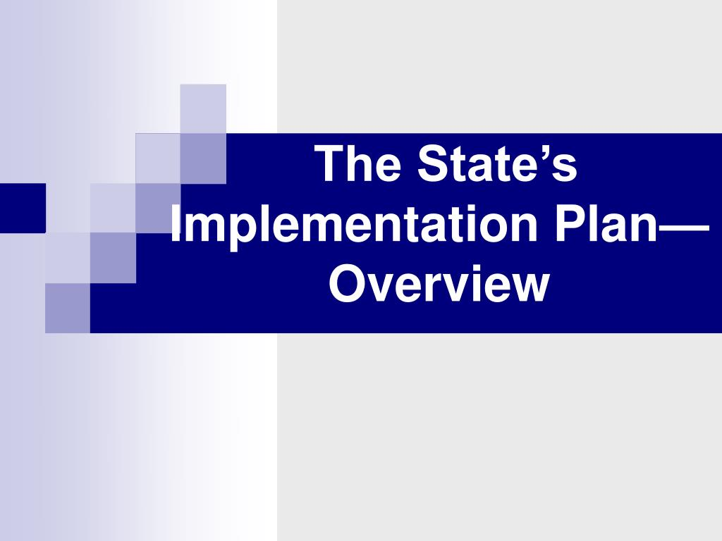 The State's Implementation Plan—Overview