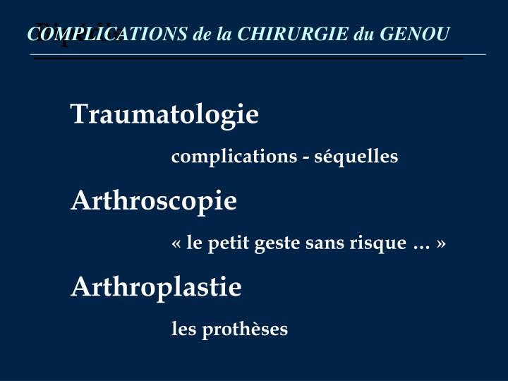 COMPLICATIONS de la CHIRURGIE du GENOU