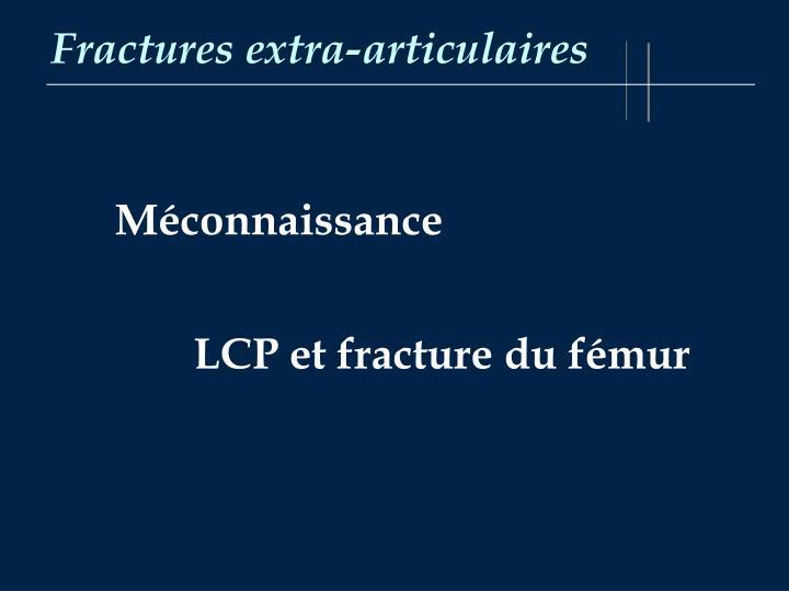 Fractures extra-articulaires