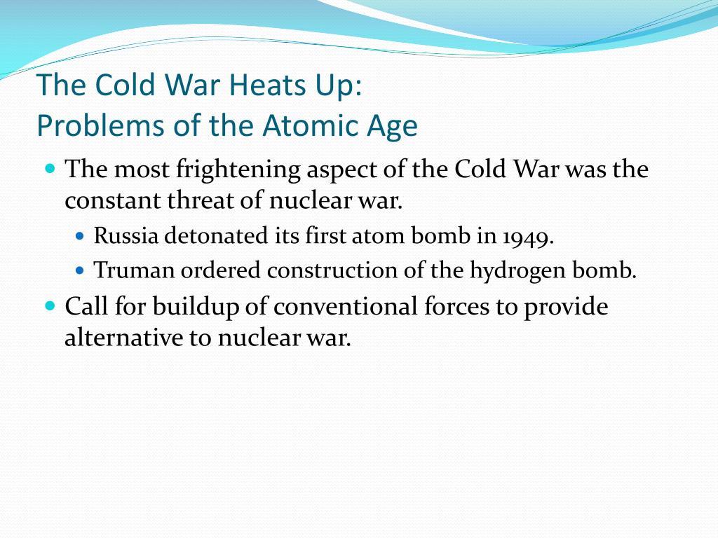The Cold War Heats Up: