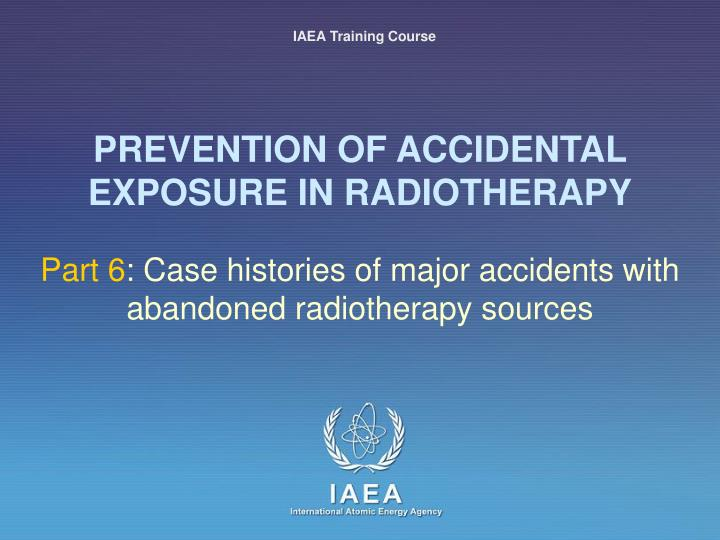 Prevention of accidental exposure in radiotherapy