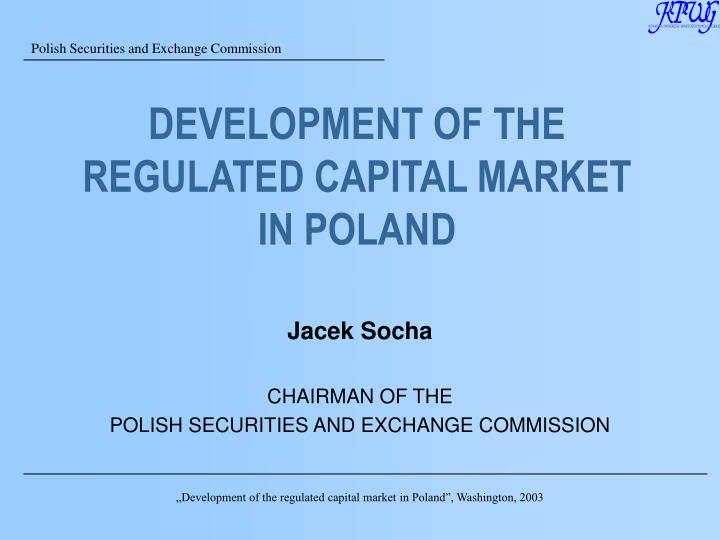 Development of the regulated capital market in poland l.jpg