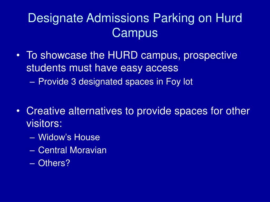 Designate Admissions Parking on Hurd Campus