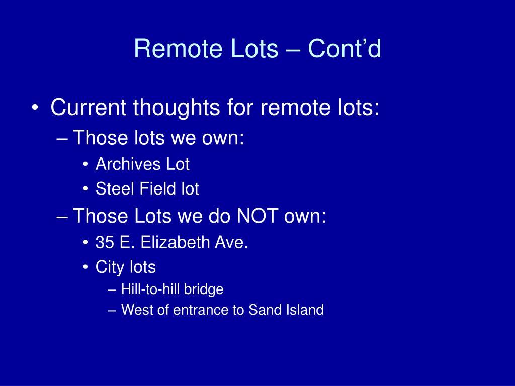 Remote Lots – Cont'd