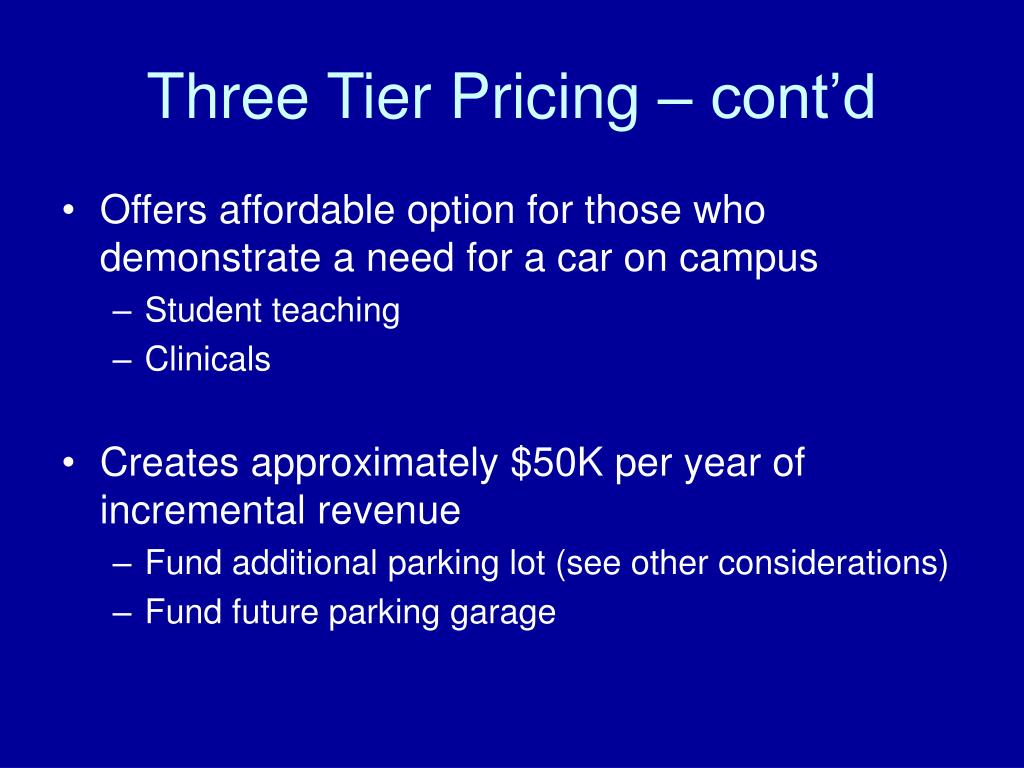 Three Tier Pricing – cont'd