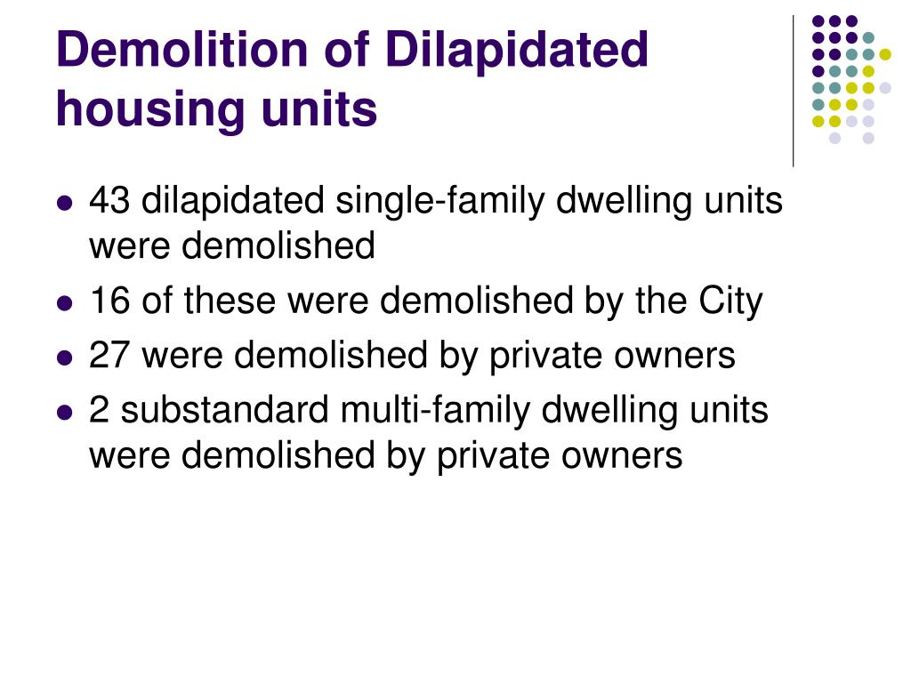 Demolition of Dilapidated housing units