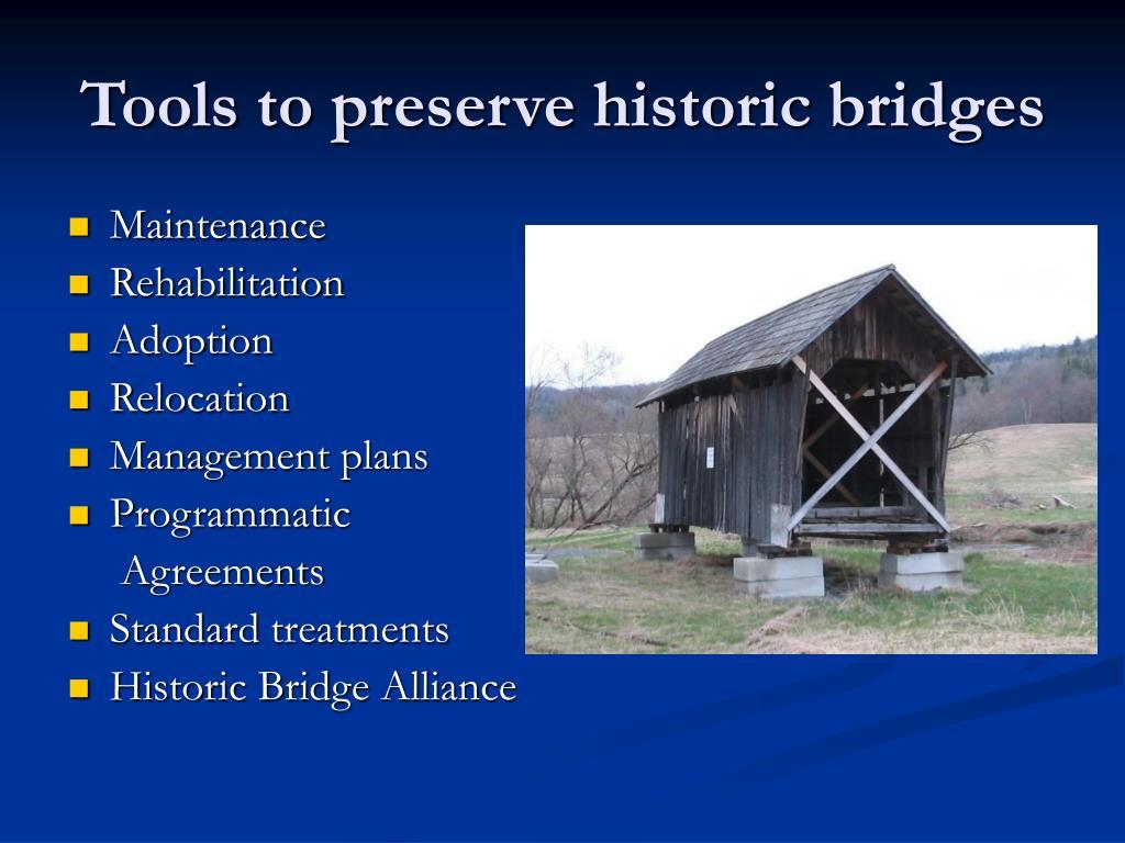 Tools to preserve historic bridges