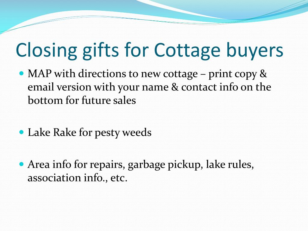 Closing gifts for Cottage buyers