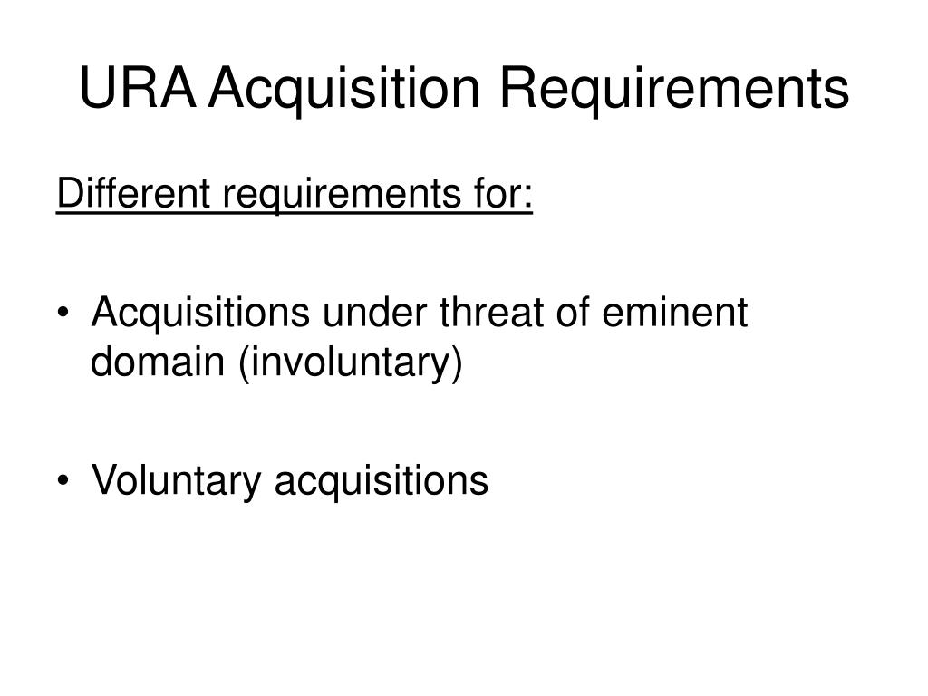 URA Acquisition Requirements