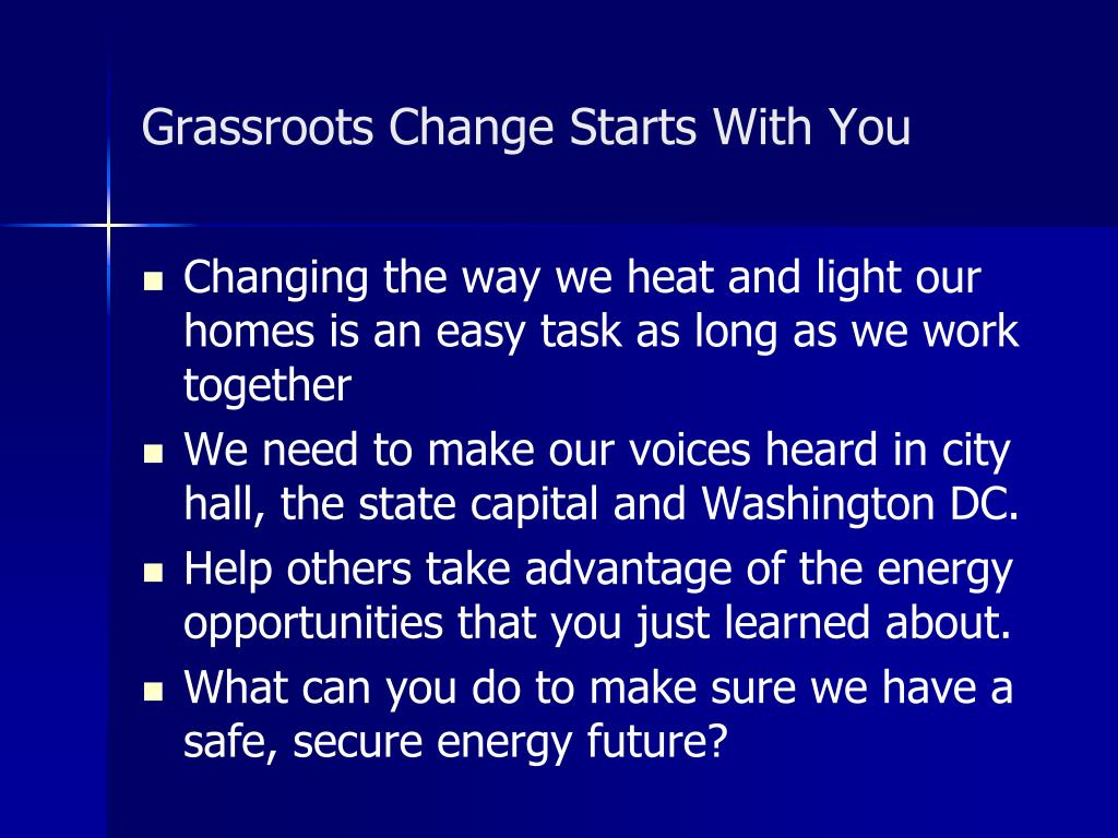 Grassroots Change Starts With You