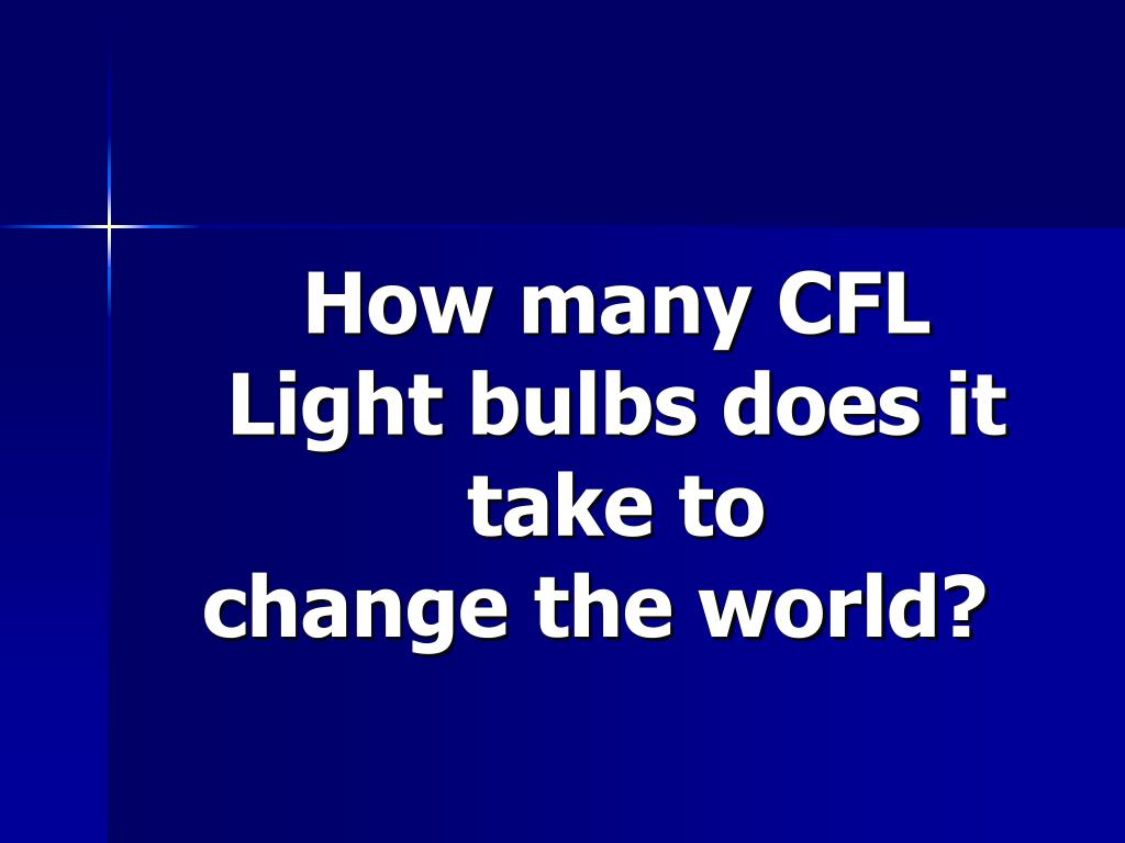 How many CFL Light bulbs does it take to