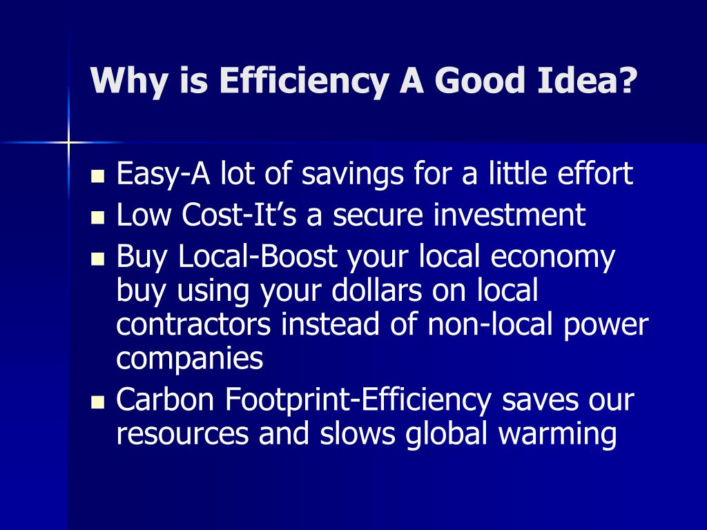 Why is Efficiency A Good Idea?