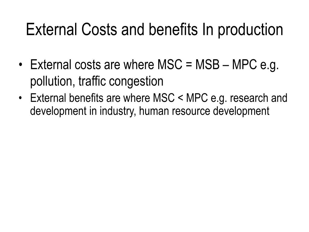 External Costs and benefits In production