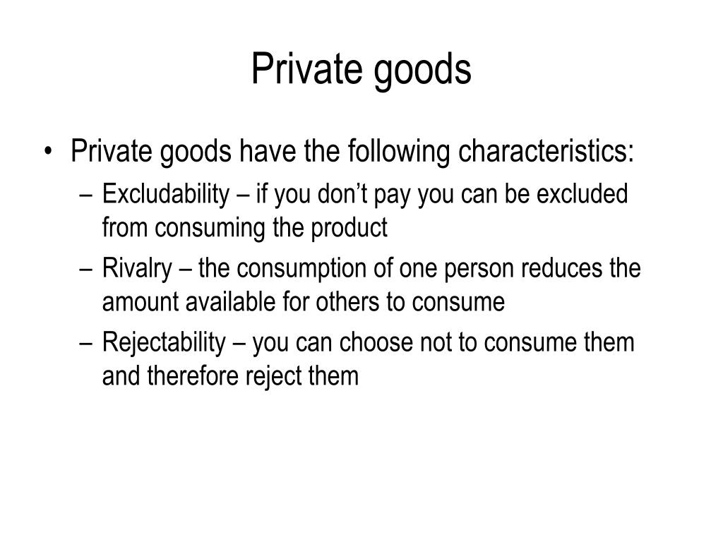 Private goods