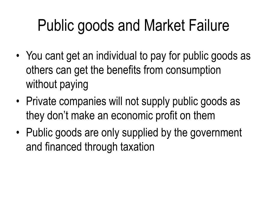 Public goods and Market Failure
