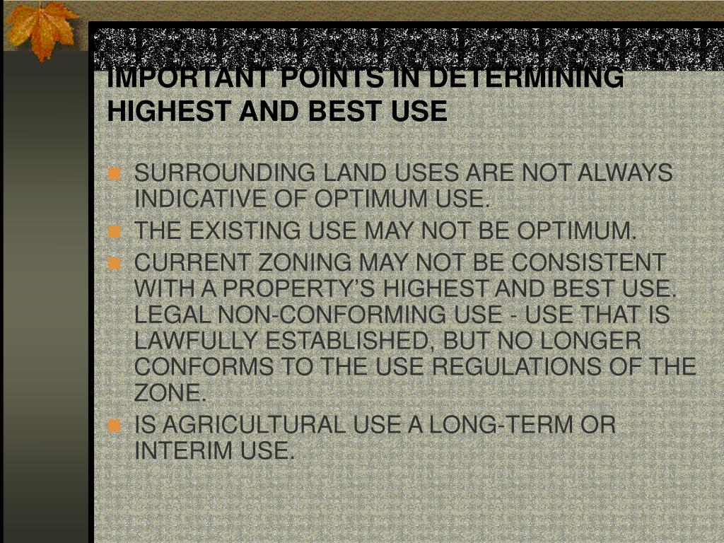 IMPORTANT POINTS IN DETERMINING HIGHEST AND BEST USE