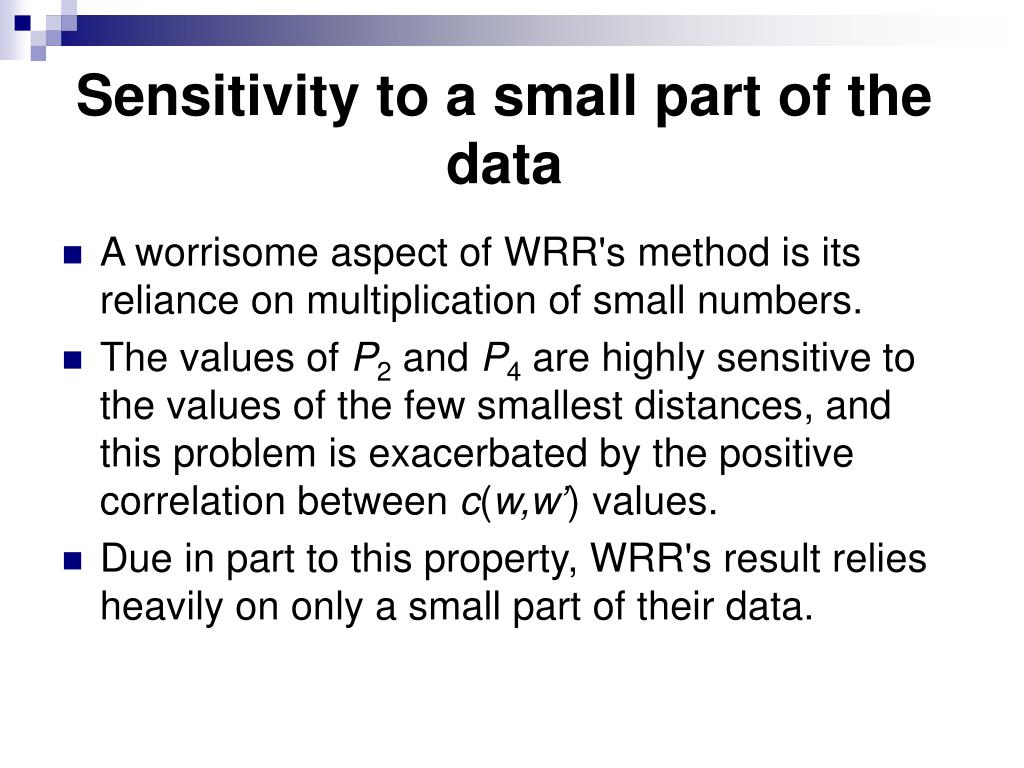 Sensitivity to a small part of the data
