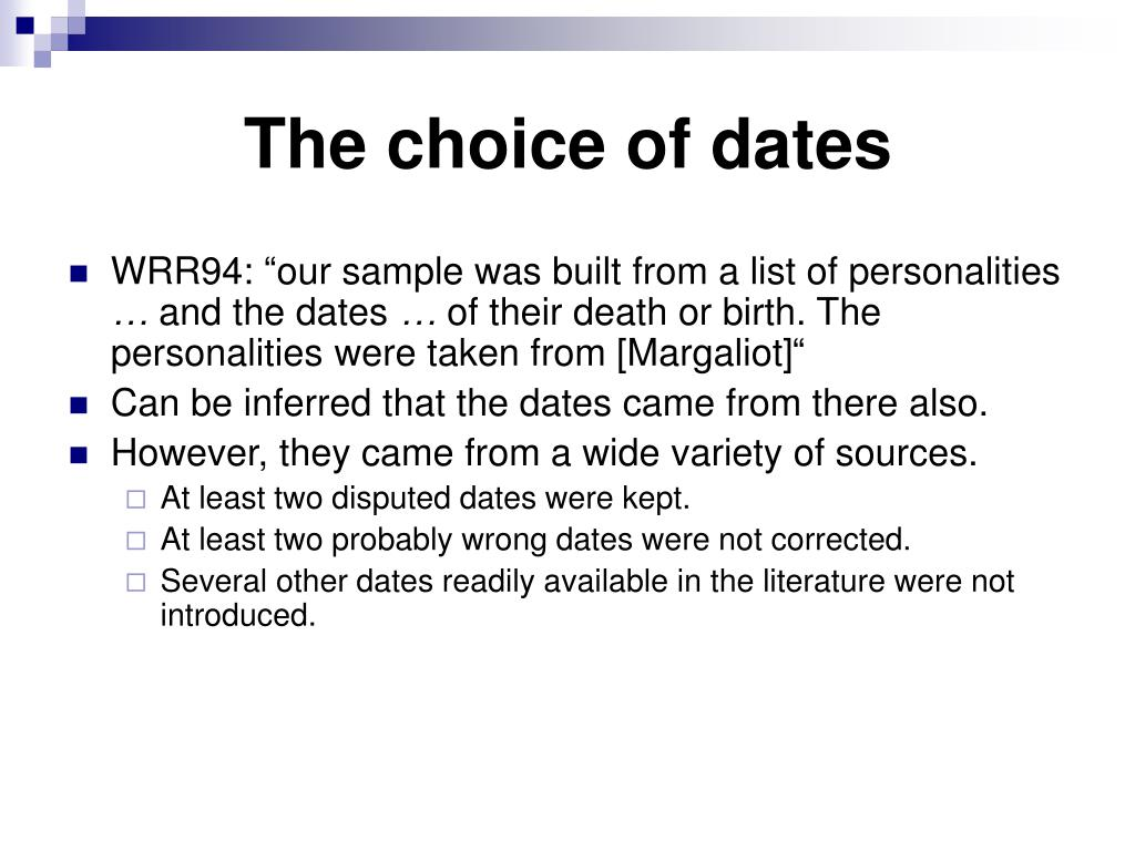 The choice of dates