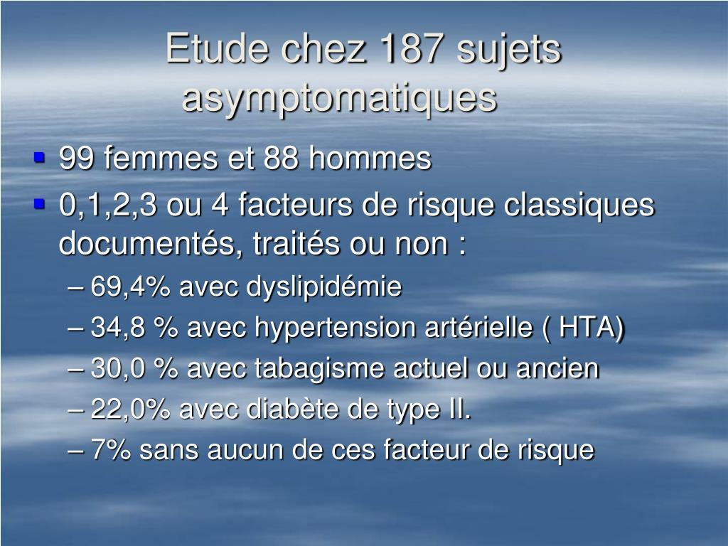 Etude chez 187 sujets asymptomatiques