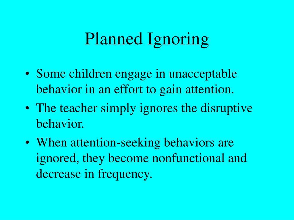Planned Ignoring
