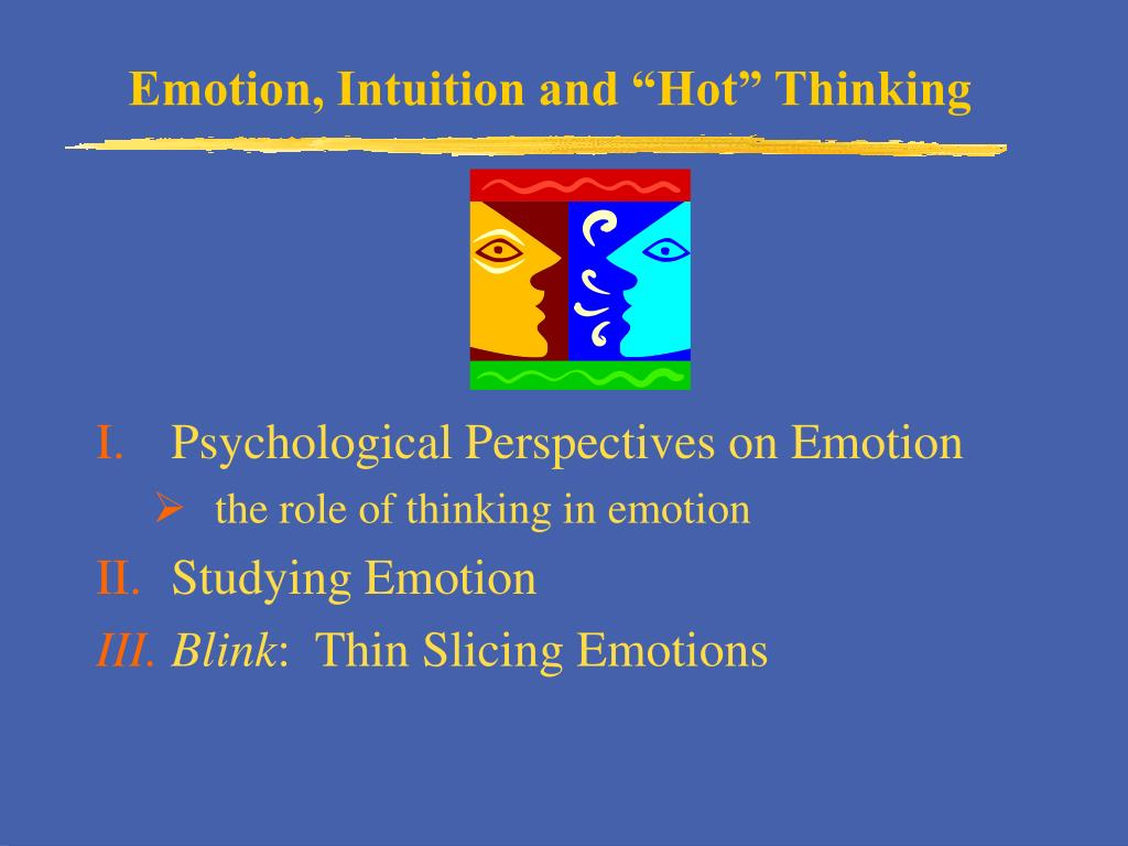 """Emotion, Intuition and """"Hot"""" Thinking"""