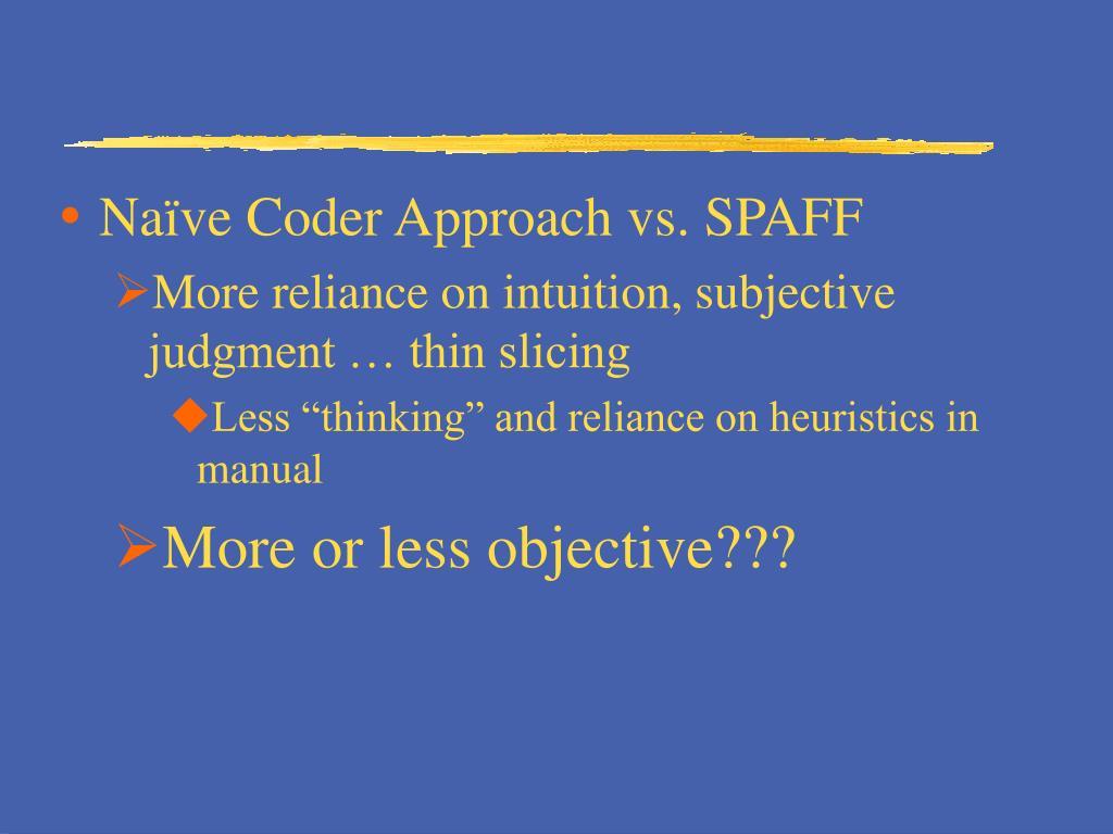 Naïve Coder Approach vs. SPAFF
