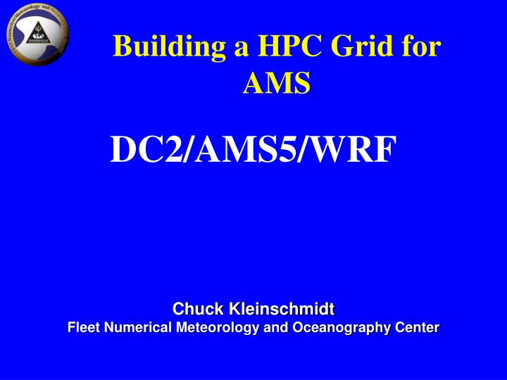 Building a HPC Grid for AMS