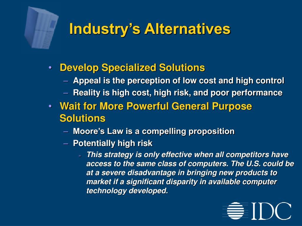 Industry's Alternatives