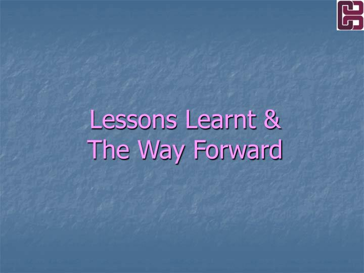 Lessons Learnt &