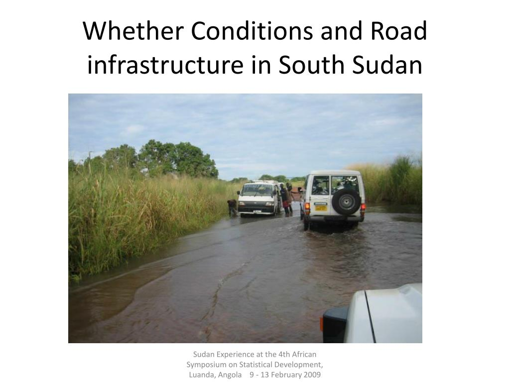 Whether Conditions and Road infrastructure in South Sudan
