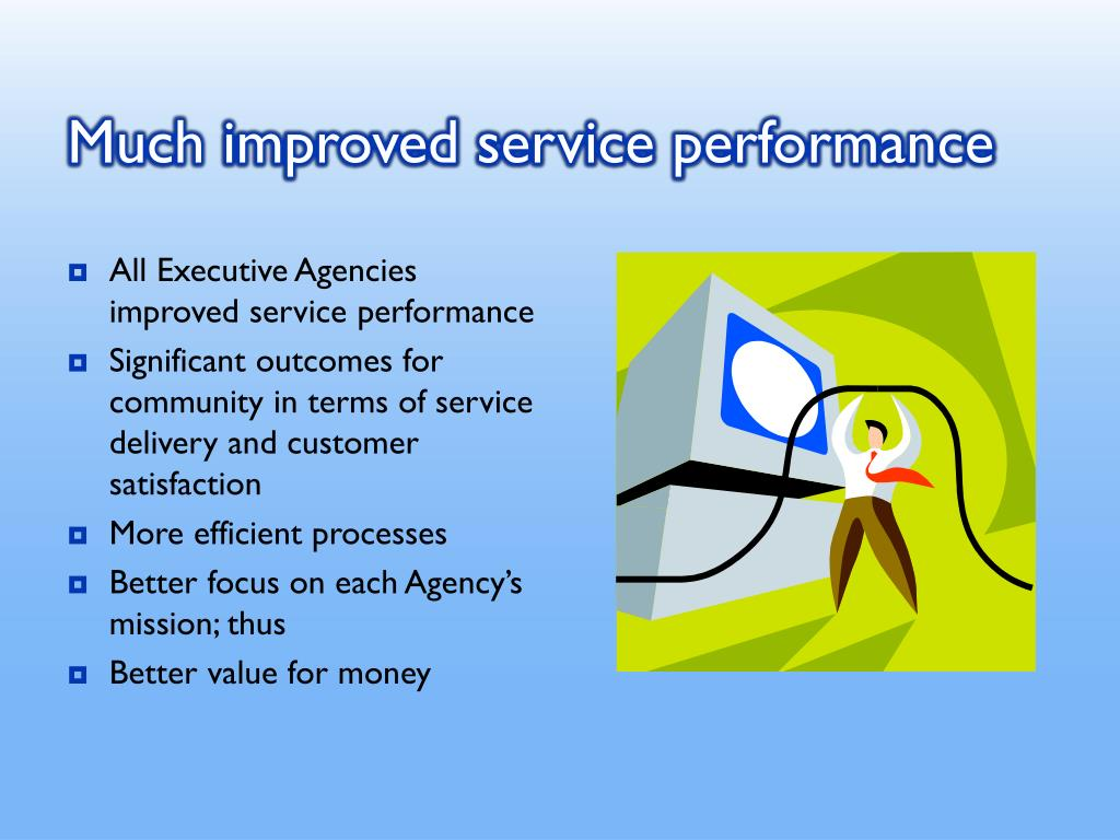 Much improved service performance