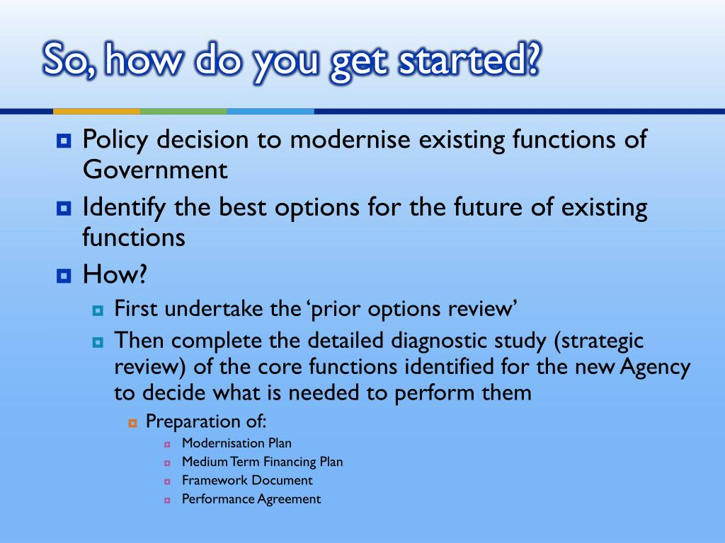 Policy decision to modernise existing functions of Government
