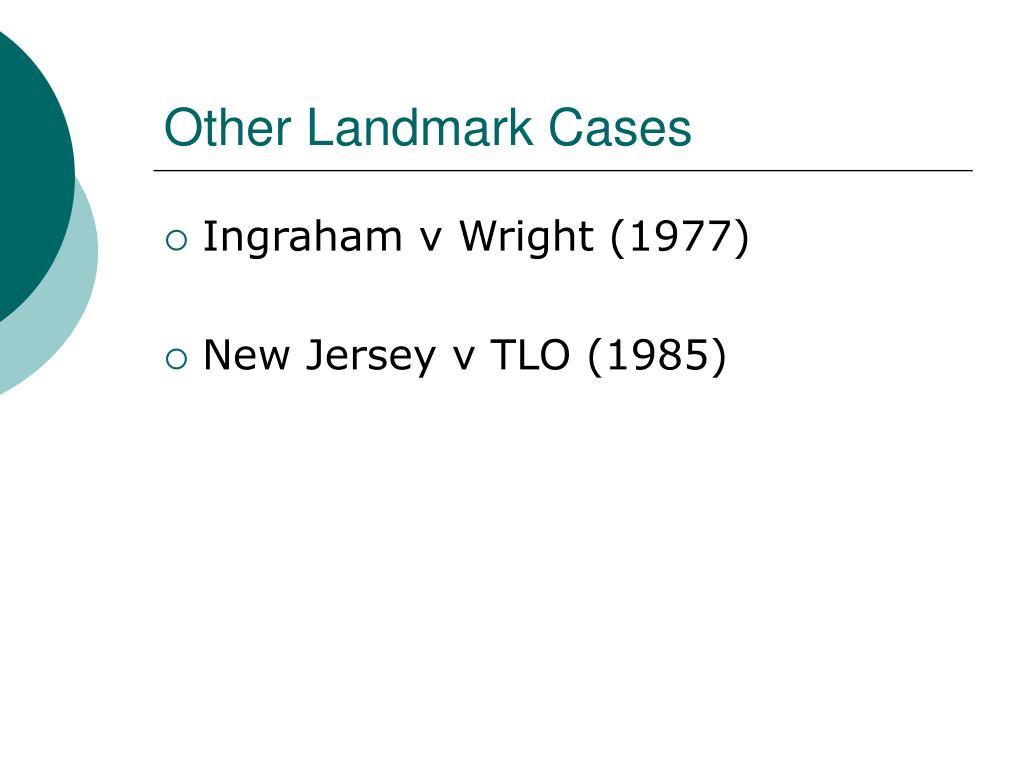 Other Landmark Cases