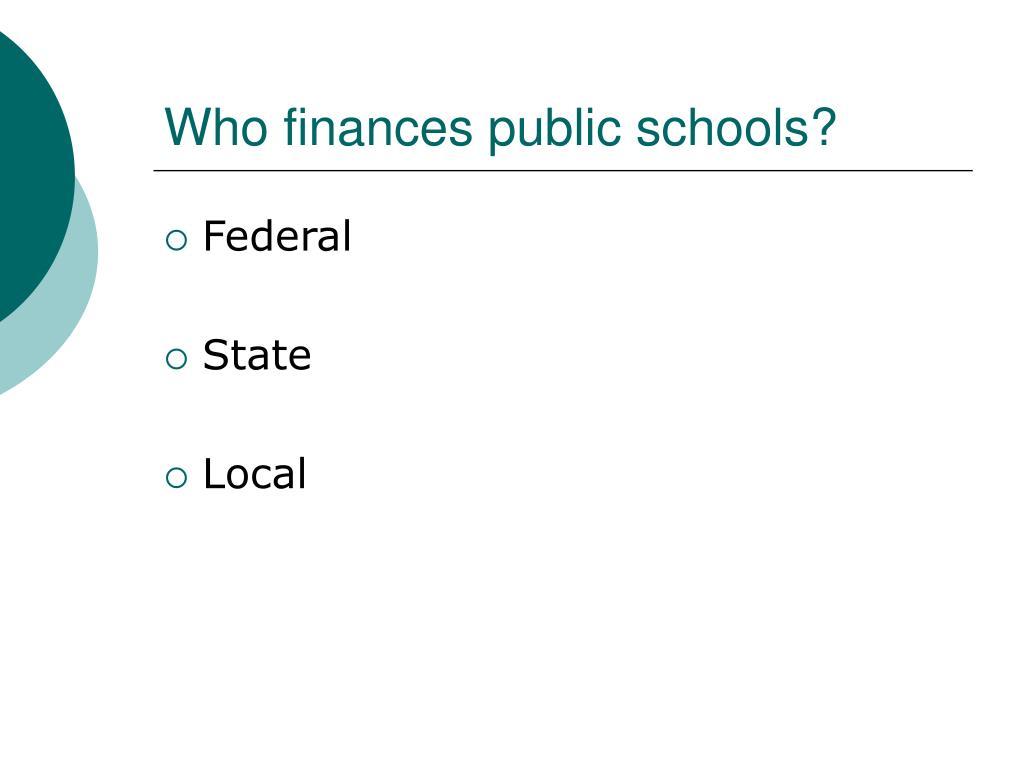 Who finances public schools?