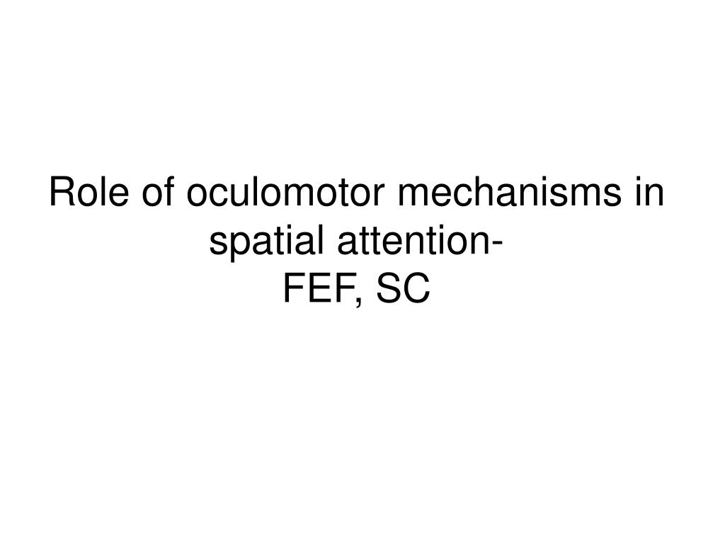 Role of oculomotor mechanisms in spatial attention-