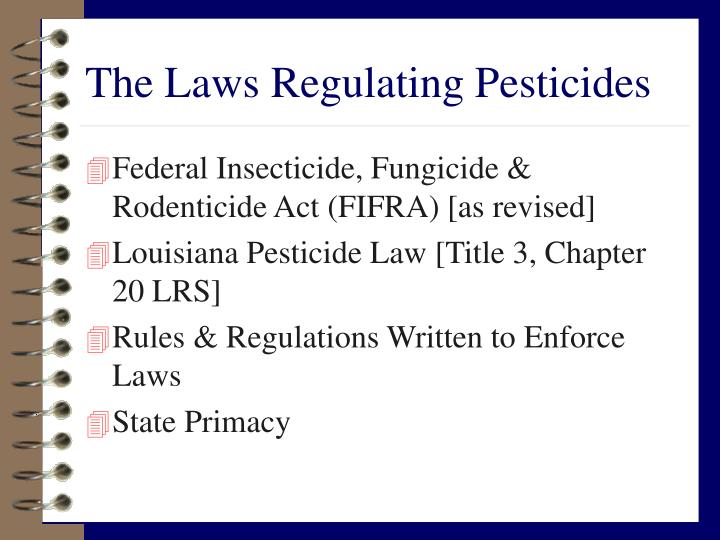 The laws regulating pesticides