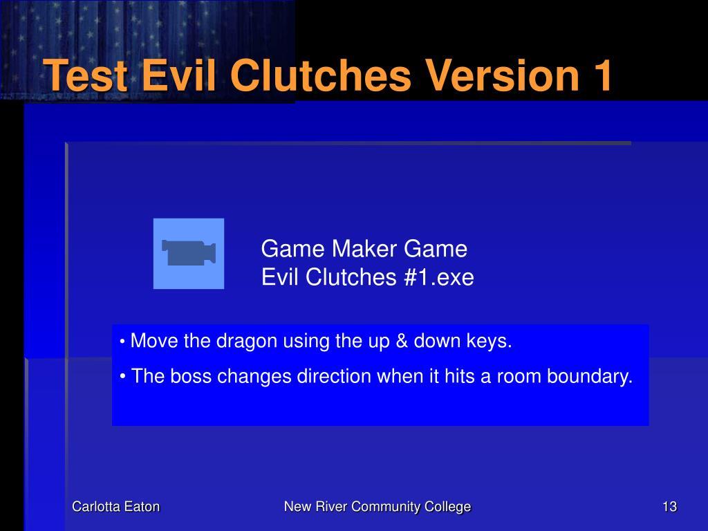 Test Evil Clutches Version 1