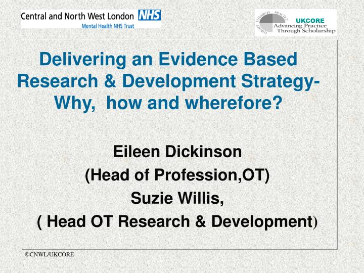 Delivering an evidence based research development strategy why how and wherefore