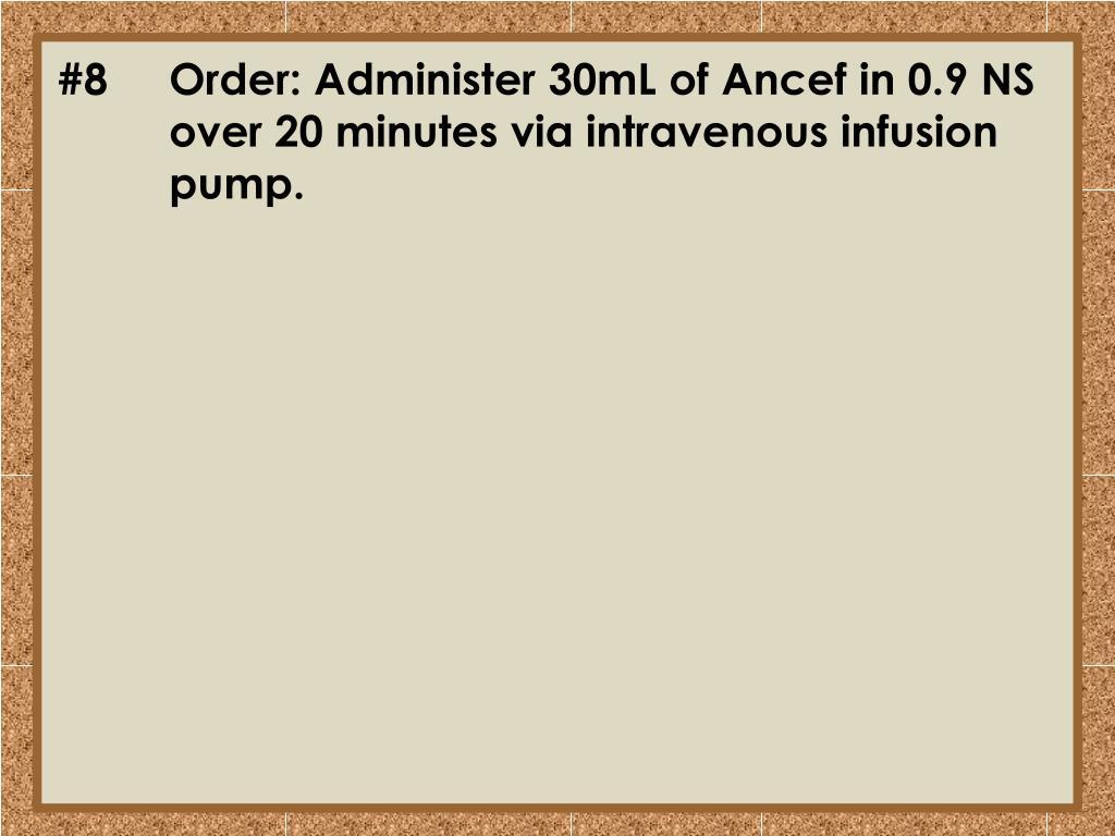#8Order: Administer 30mL of