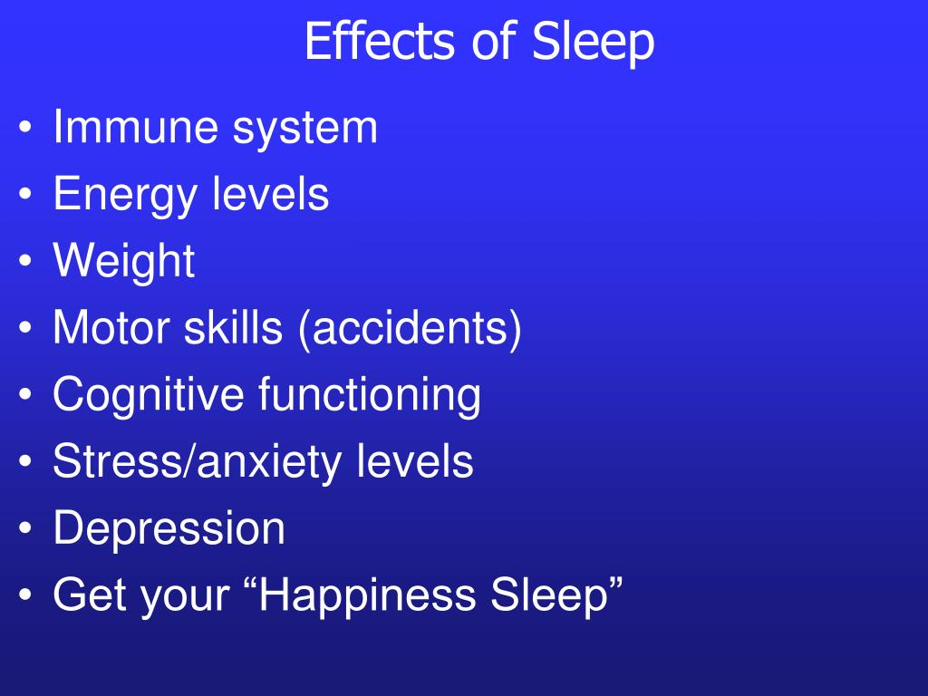 Effects of Sleep