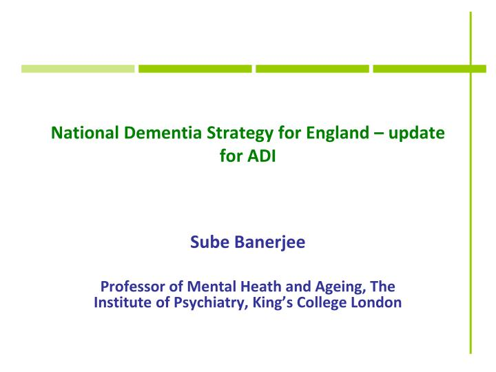 National dementia strategy for england update for adi