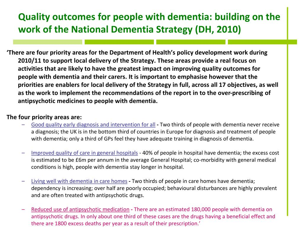 Quality outcomes for people with dementia: building on the work of the National Dementia Strategy (DH, 2010)
