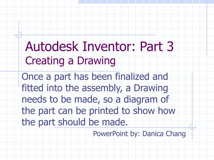 Autodesk inventor part 3 creating a drawing