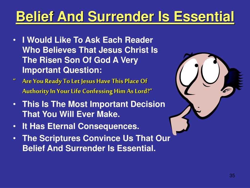Belief And Surrender Is Essential