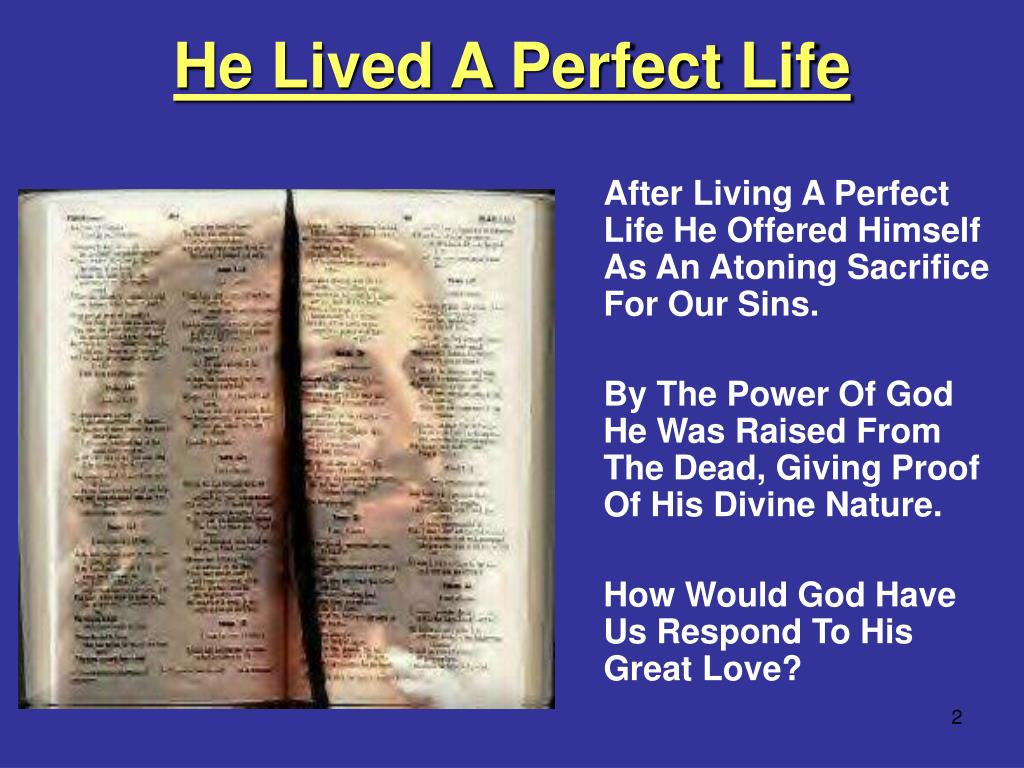 He Lived A Perfect Life