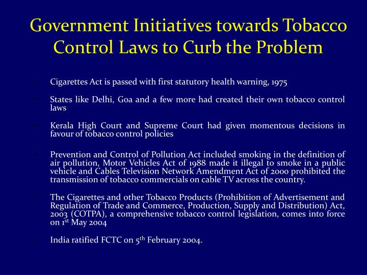 Government Initiatives towards Tobacco Control Laws to Curb the Problem