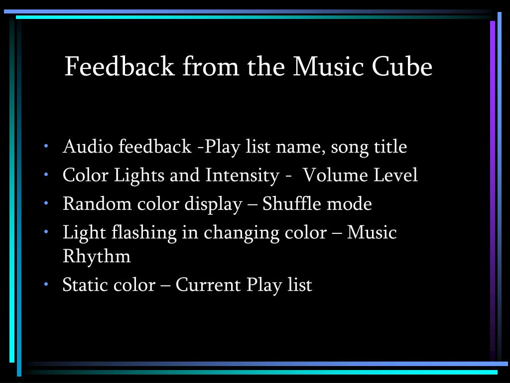 Feedback from the Music Cube