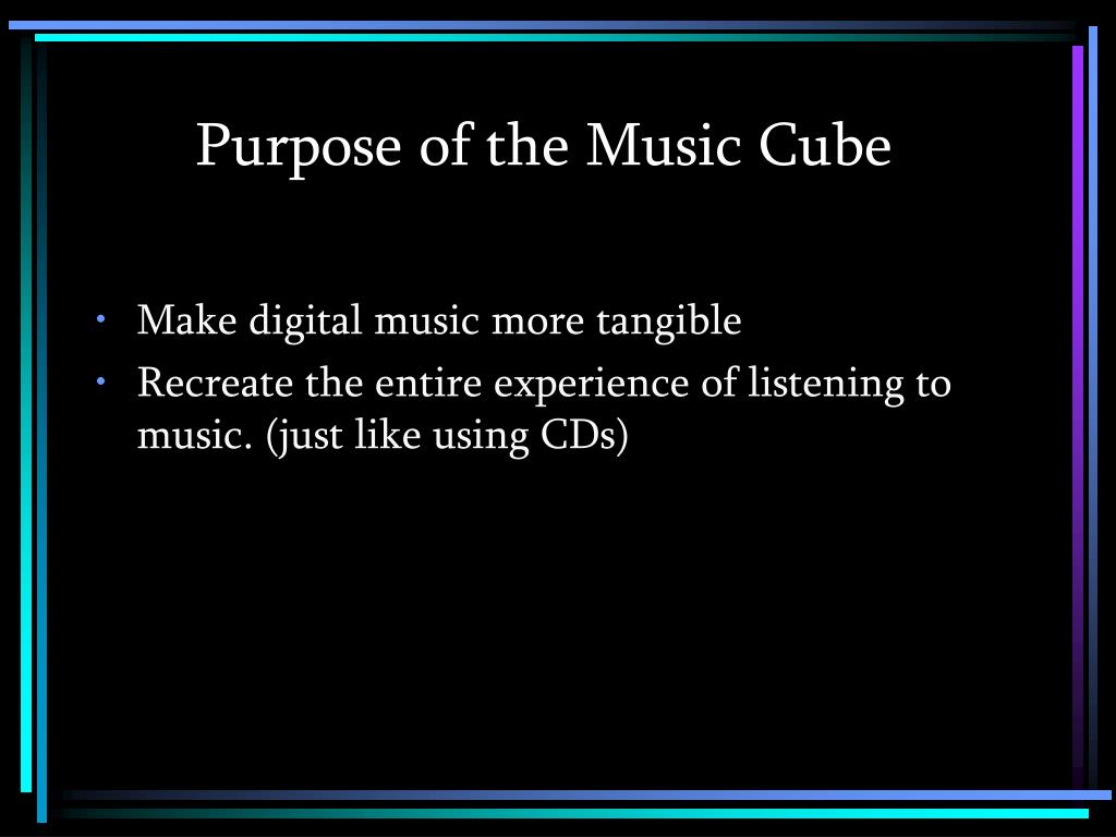 Purpose of the Music Cube
