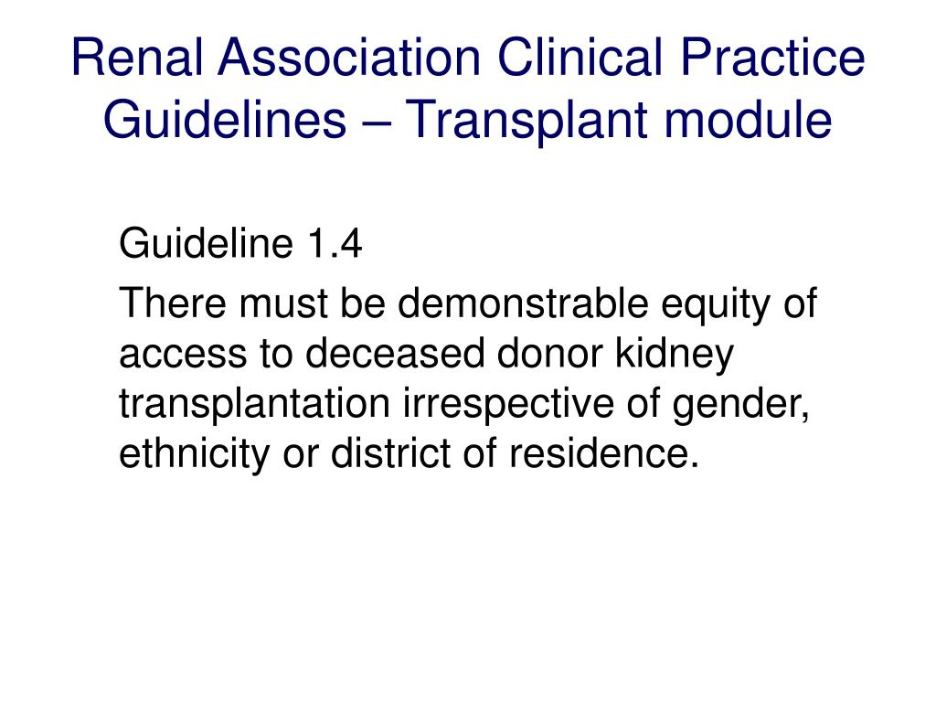 Renal Association Clinical Practice Guidelines – Transplant module
