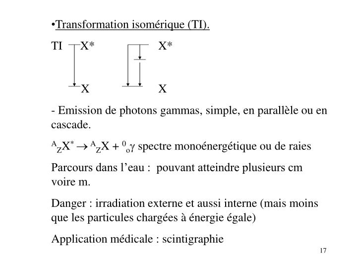 Transformation isomérique (TI).
